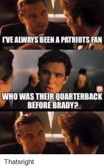 iveaways-been-a-patriots-fan-who-was-theirquarterback-before-brady-22579805.png